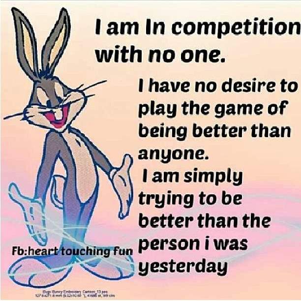 I am not in a competition. . . . .