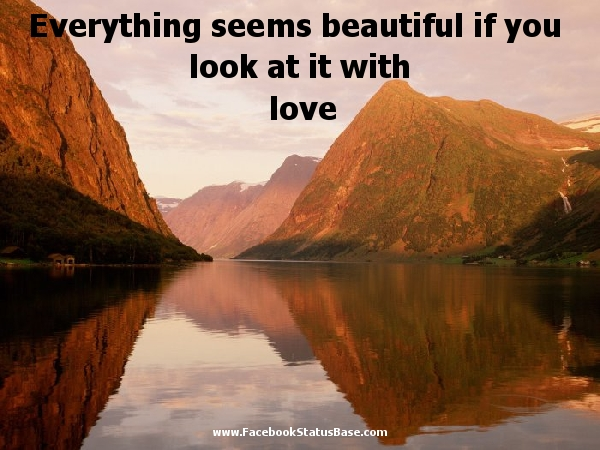Everything is beautiful with love