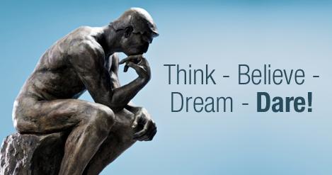 Dare to dream, dare to believe