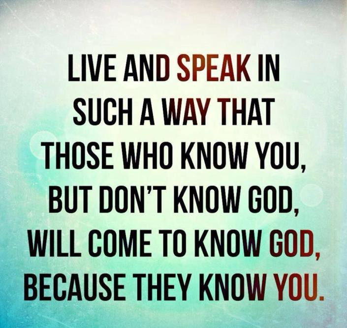 That Others May Know God Because Of You