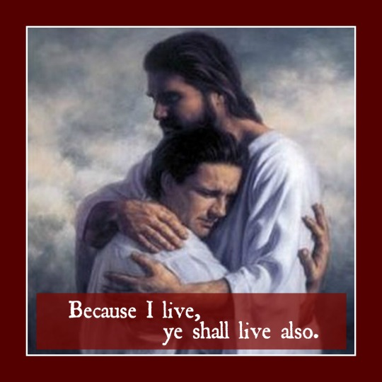 Because He Lives We Shall Live Also
