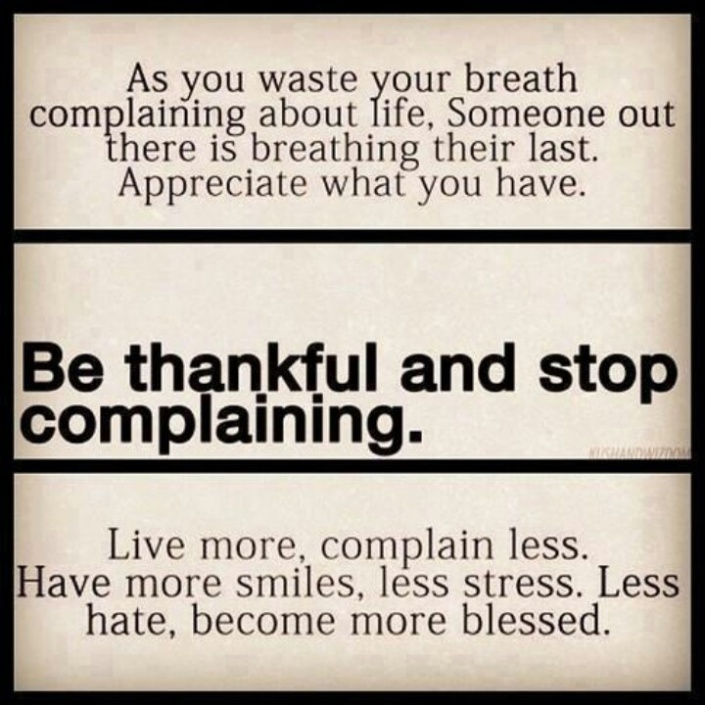 Be Thanksful - Stop Complaining